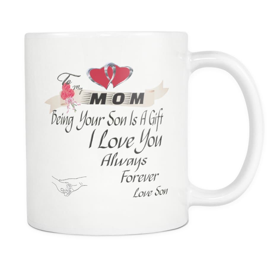 I Love Mom Always Forever - Hot Mothers Day Gift Coffee Mug 11 oz ( Double Side Printed) - White