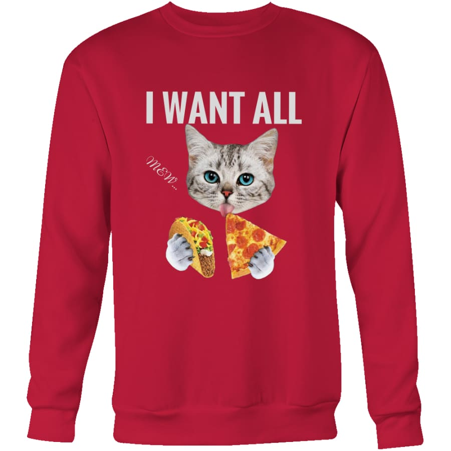 I Want All Unisex Crewneck Sweatshirt (4 colors) - Red / S
