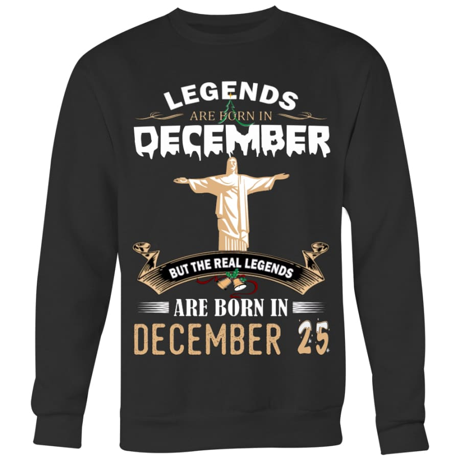 Legend Jesus Born In Christmas Sweater For Men Women (6 colors) - Crewneck Sweatshirt / Black / S