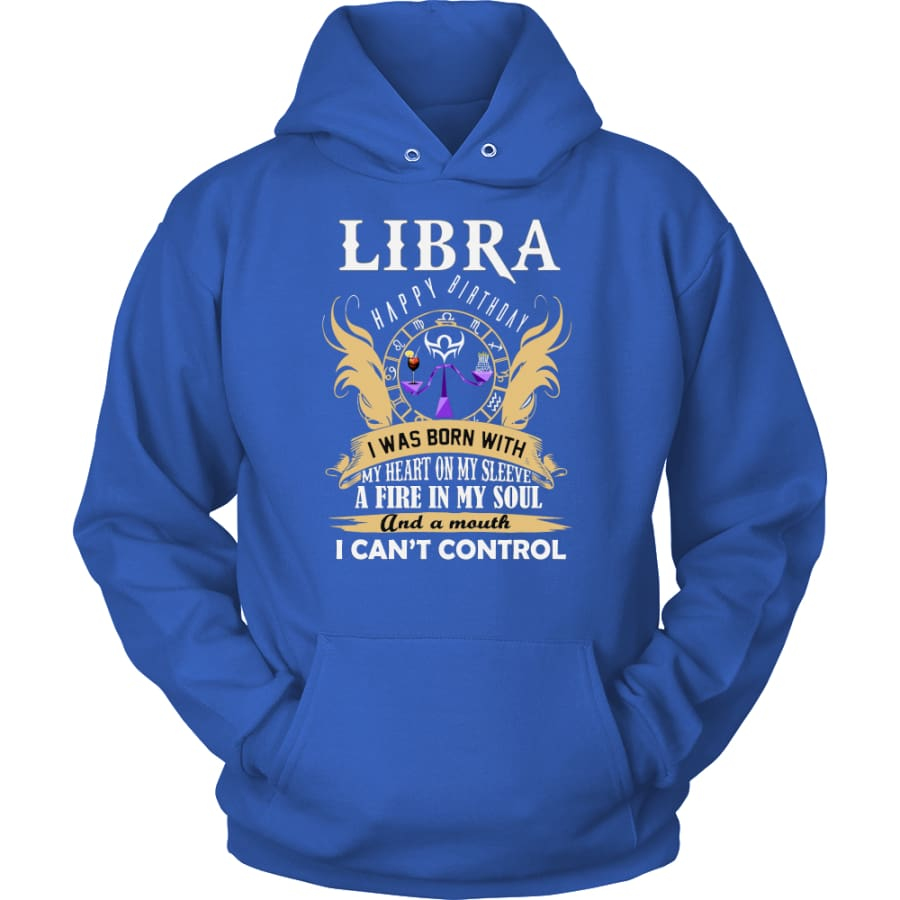 Libra Happy Birthday - A Fire In My Soul Unisex Hoodie T-Shirt (10 Colors) - Royal Blue / S