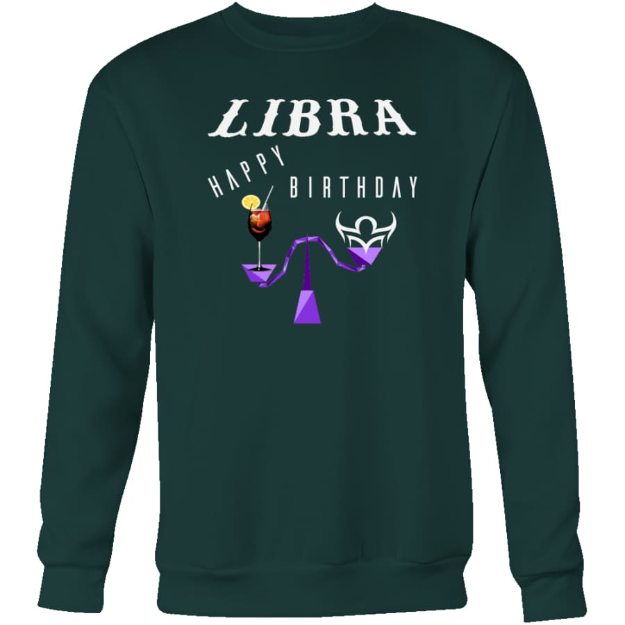Libra Happy Birthday Unisex Crewneck Sweatshirt (3 colors) - Dark Green / S