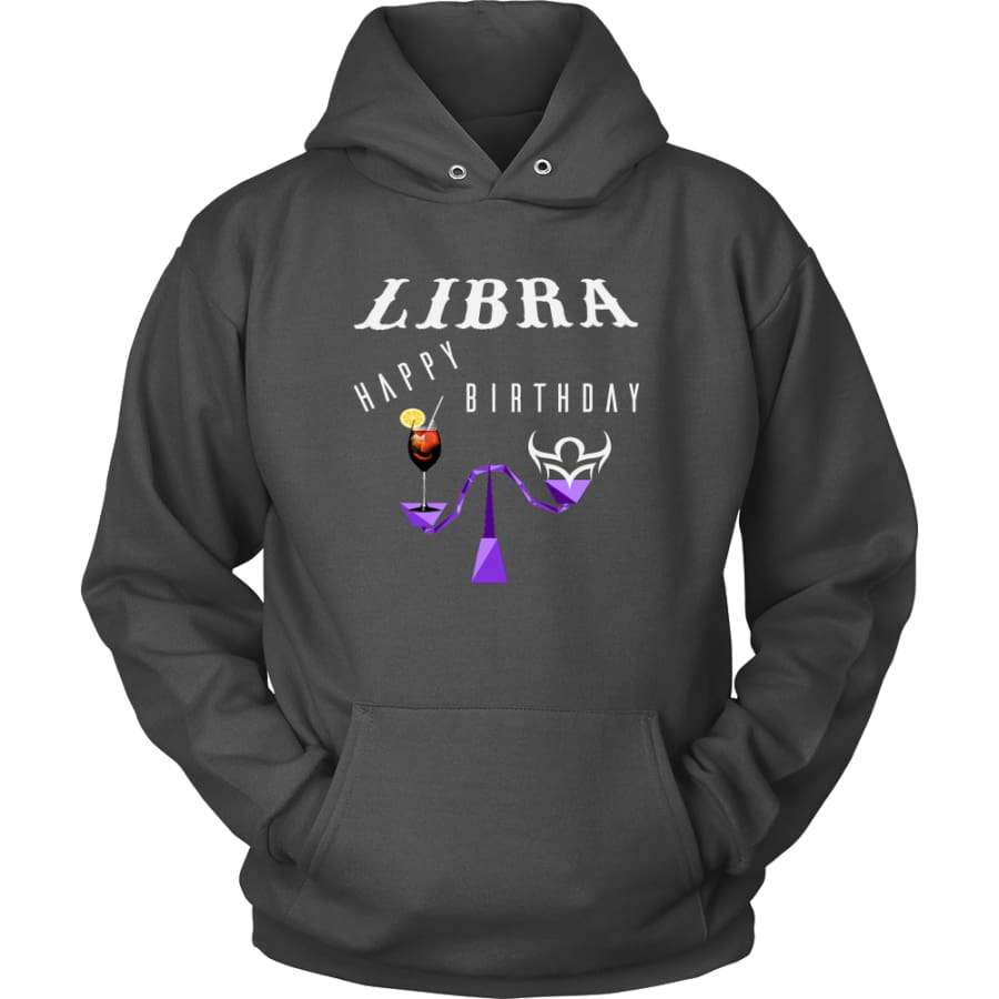 Libra Happy Birthday Unisex Hoodie T-Shirt (11 Colors) - Charcoal / S