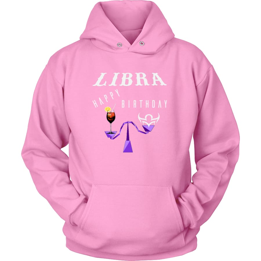 Libra Happy Birthday Unisex Hoodie T-Shirt (11 Colors) - Pink / S