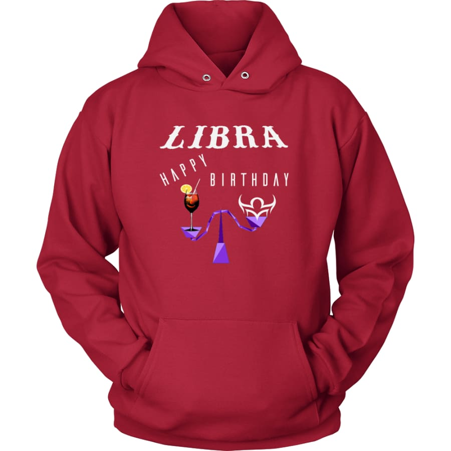 Libra Happy Birthday Unisex Hoodie T-Shirt (11 Colors) - Red / S