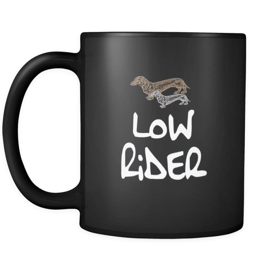 Low Rider Dog Lover Black Coffee Mug 11 oz (Double Side Printed)