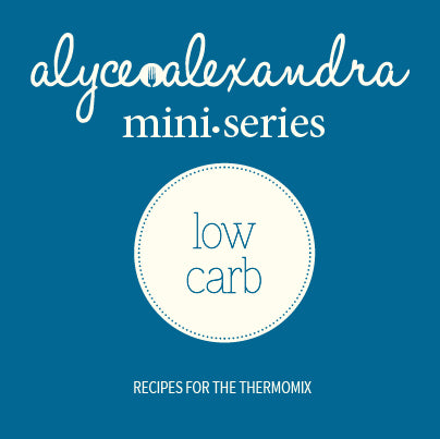 miniseries: low carb - the TM shop - Thermomix recipes, Thermomix cookbooks, Thermomix accessories