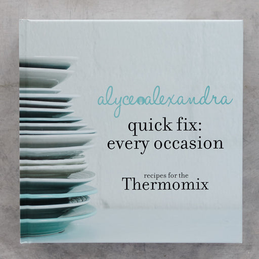 Quick Fix: Every Occasion - the TM shop - Thermomix recipes, Thermomix cookbooks, Thermomix accessories