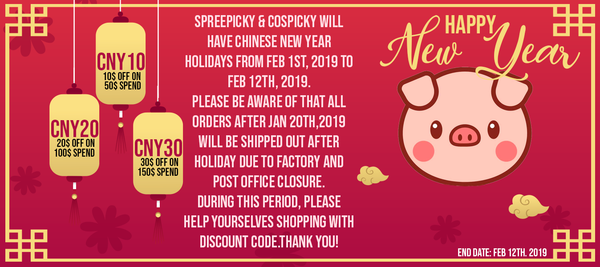 2019 Chinese New Year Holiday Notice & Special Sale – Cospicky