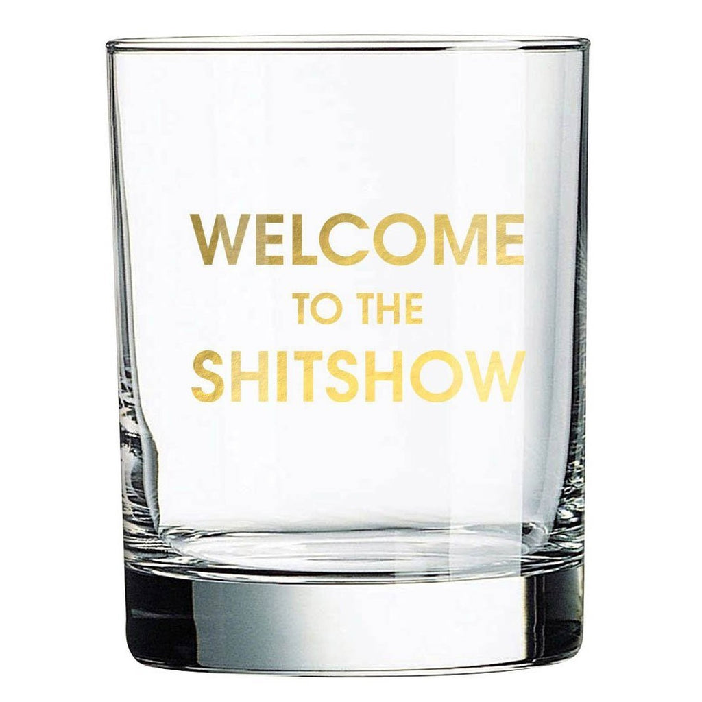 Welcome To The Shit Show Rock Glass