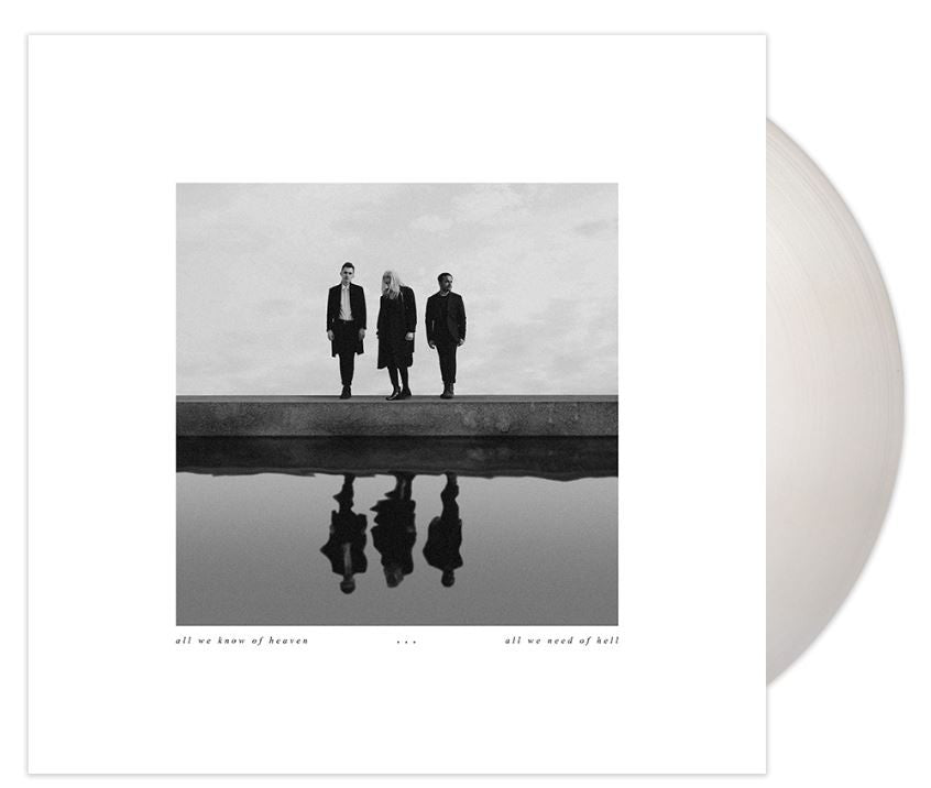 All We Know Of Heaven All We Need Of Hell White Vinyl