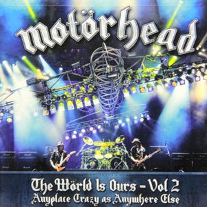 The World Is Ours - Vol. 2: Anyplace Crazy as Anywhere Else | Motorhead