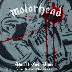 You'll Get Yours - The Best of Motorhead (CD) | Motorhead