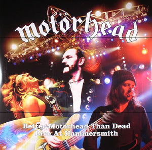 Better Motörhead Than Dead (Live at Hammersmith) (Vinyl)