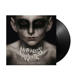 Graveyard Shift (Vinyl) | Motionless In White