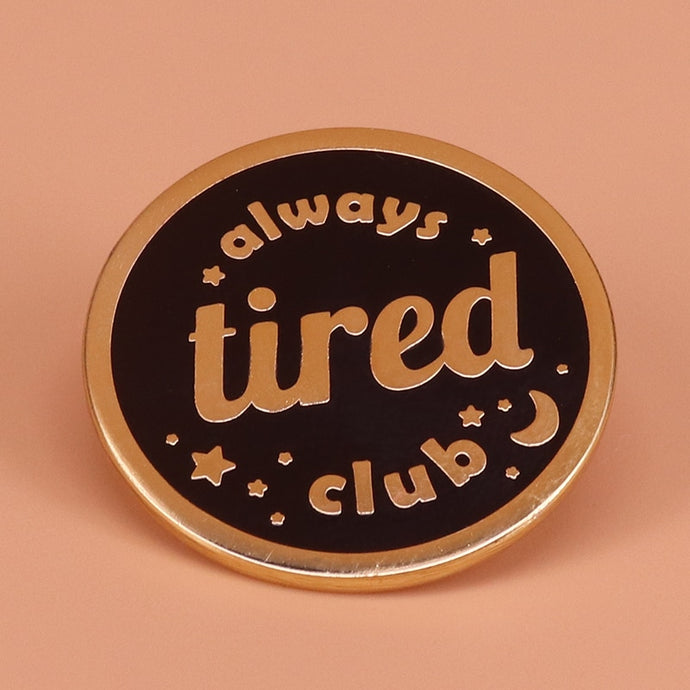 Always Tired Club Pin | Kitsch Kandy Clothing - Tomboy Styles