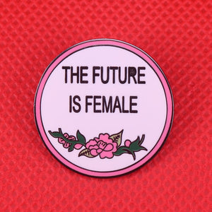 The Future Is Female Pin | Kitsch Kandy Clothing - Tomboy Styles