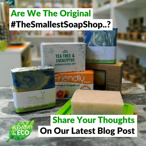 Are We The Original Smallest Soap Shop?