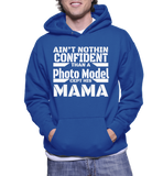 Ain't Nothing Confident Than A Photo Model Cept His Mama Hoodie