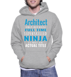Architect Only Because Full Time Superskilled Ninja Is Not An Actual Tittle Hoodie