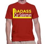 Badass Car Salesman T-Shirt