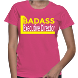 Badass Executive Director T-Shirt