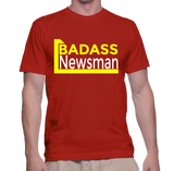 Badass Newsman T-Shirt