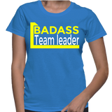 Badass Team Leader T-Shirt