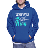 Bodybuilder A Title Just Above King Hoodie