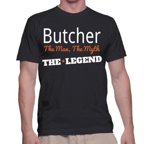 Butcher The Man, The Myth, The Legend T-Shirt