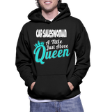 Car Saleswoman A Title Just Above Queen Hoodie