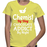 Chemist By Day Chocolate Addict By Night T-Shirt
