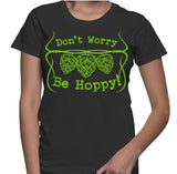 Don't Worry Be Hoppy! T-Shirt