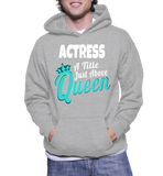 Actress A Title Just Above Queen Hoodie