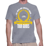 All Men Are Created Equal Then Few Becomes Tour Guides T-Shirt