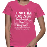 Be Nice To Nurses... We Keep Doctors From Killing You T-Shirt