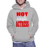Hot Single Actress Hoodie