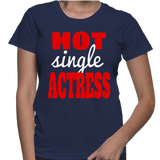 Hot Single Actress T-Shirt