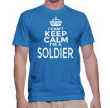 I Can't Keep Calm I'm A Soldier T-Shirt