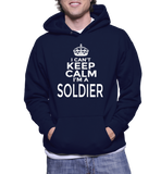 I Can't Keep Calm I'm A Soldier Hoodie