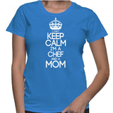 I Can't Keep Calm I'm A Chef And A Mom T-Shirt