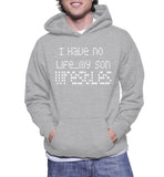 I Have No Life...My Son Wrestles Hoodie