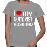 I Love My Guitarist Husband T-Shirt