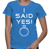 I Said Yes T-Shirt