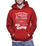I'm A Actress That Means I'm Creative, Cool, Passionate & A Little Bit Crazy Hoodie