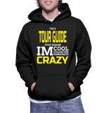I'm A Tour Guide That Means IM Cool Collected Passionate Crazy Hoodie