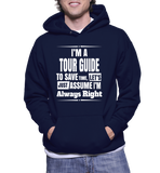 I'm A Tour Guide To Save Time, Let's Just Assume I'm Always Right Hoodie