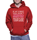 If At First You Don't Succeed Try Listening To Your Tour Guide Hoodie