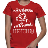I'm Not Just A Dog Person I'm A Pitbull Mommy T-Shirt