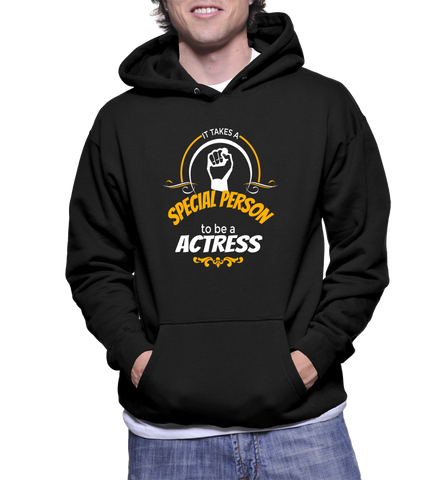 It Takes A Special Person To Be A Actress Hoodie