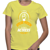 It Takes A Special Person To Be A Actress T-Shirt
